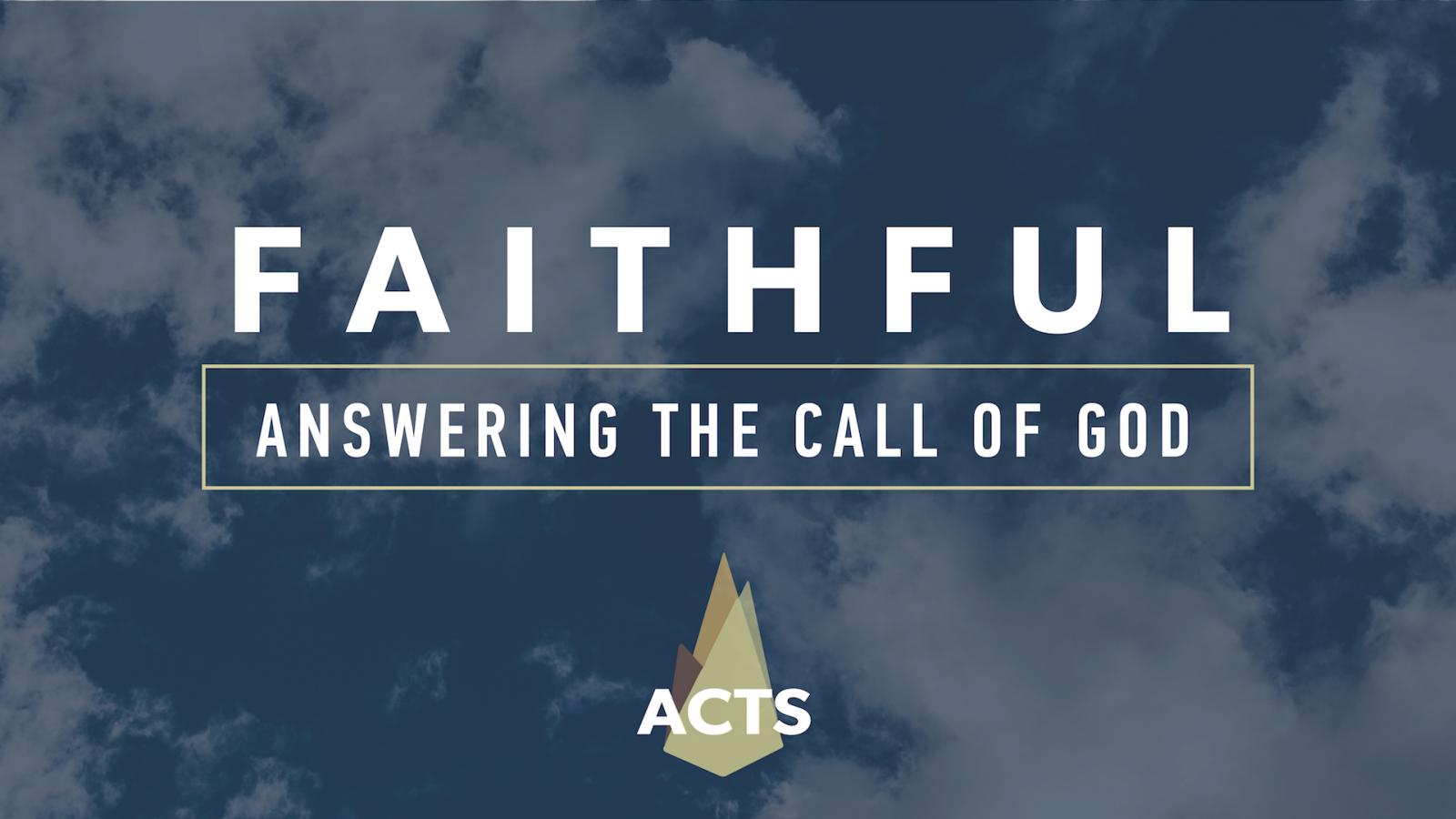 Faithful: Answering the Call of God