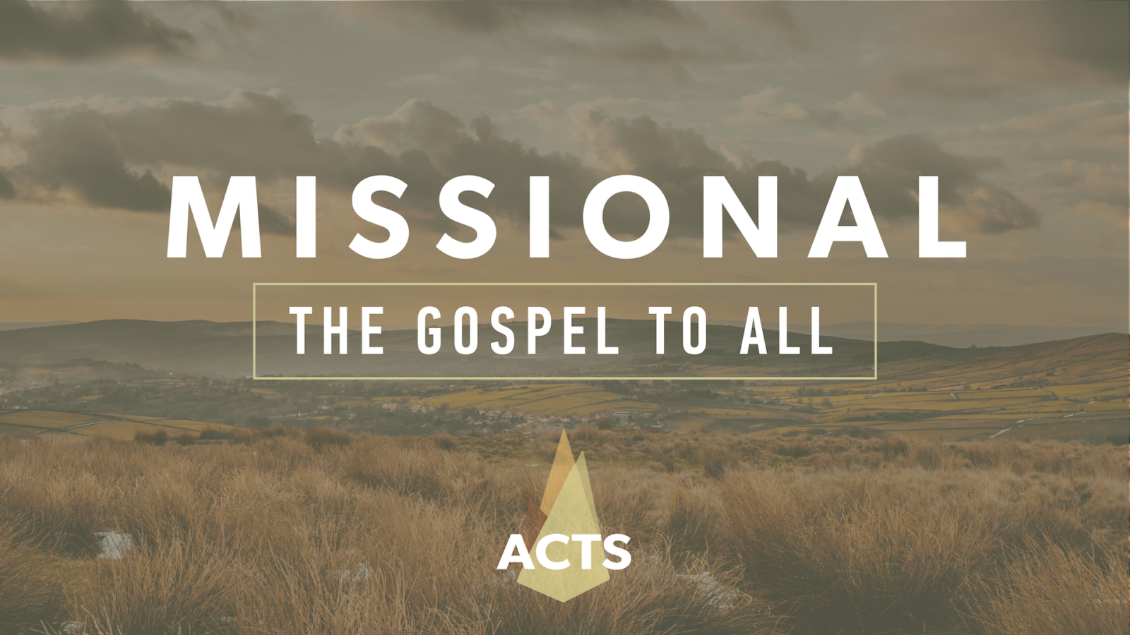 Missional: The Gospel to All