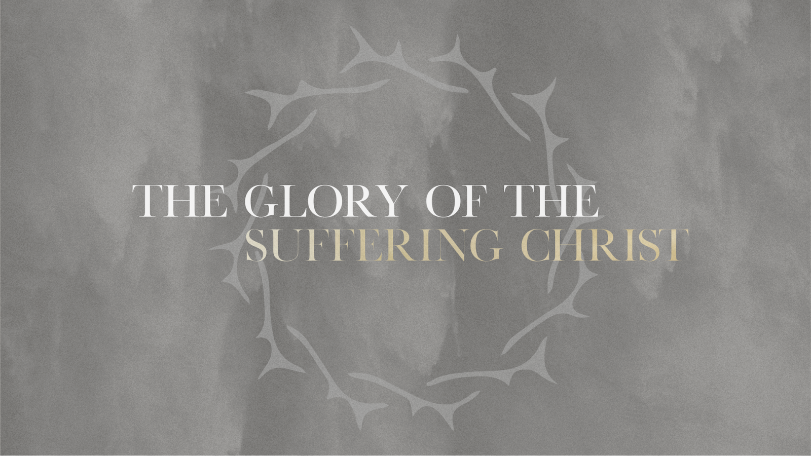 The Glory of the Suffering Christ