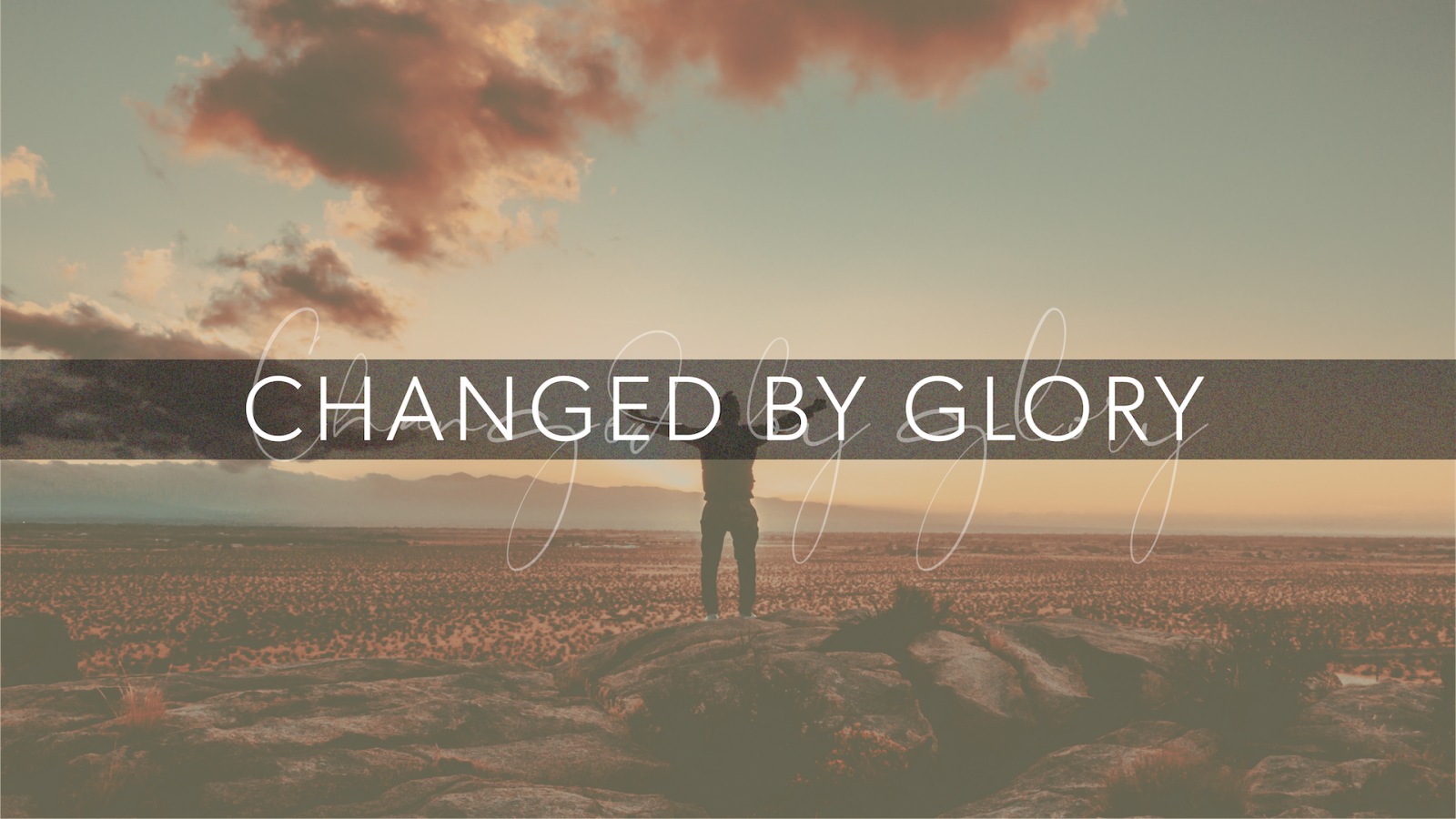 Changed By Glory