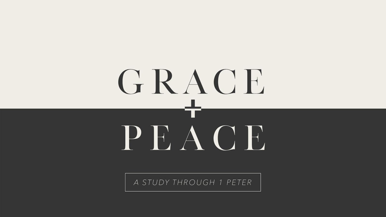 GRACE + PEACE