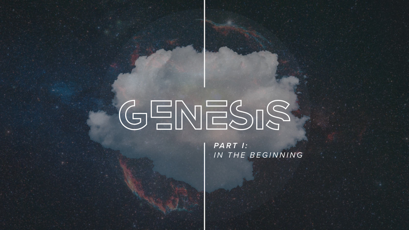 Genesis: Part I - In The Beginning